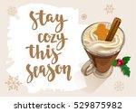 winter warming beverage quote.... | Shutterstock .eps vector #529875982