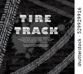 black tire track background... | Shutterstock .eps vector #529929916
