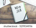new job word on notepad and... | Shutterstock . vector #529934956