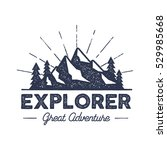outdoor explorer badge. retro... | Shutterstock .eps vector #529985668