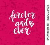 hand drawn phrase forever and... | Shutterstock .eps vector #530223436