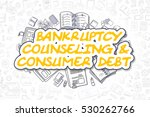 bankruptcy counseling and... | Shutterstock . vector #530262766