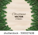christmas tree branches on... | Shutterstock .eps vector #530327638