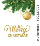 christmas card with fir tree... | Shutterstock .eps vector #530327776