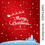 christmas greeting card. merry... | Shutterstock .eps vector #530412892