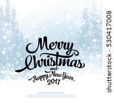 christmas greeting card. merry... | Shutterstock .eps vector #530417008