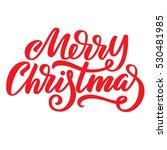 merry christmas red ink brush...   Shutterstock .eps vector #530481985