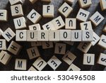 Small photo of CURIOUS word concept