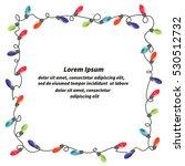 christmas lights frame for your ... | Shutterstock . vector #530512732