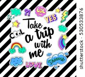 Take a trip with me. Poster, banner with Patch Badges. Vector illustration. design, trendy patches in cartoon 80s-90s comic style. Eps10