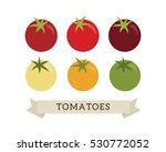 organic heirloom fresh picked... | Shutterstock .eps vector #530772052