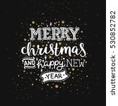 merry christmas quote  vector... | Shutterstock .eps vector #530852782