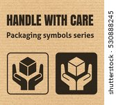 handle with care packaging... | Shutterstock .eps vector #530888245