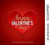 beautiful valentines card.... | Shutterstock .eps vector #531069985