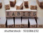 habits word in wooden cube | Shutterstock . vector #531086152