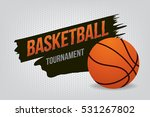 basketball tournament. vector... | Shutterstock .eps vector #531267802