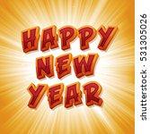 happy new year's eve ... | Shutterstock .eps vector #531305026