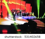 abstract blurred image. stage... | Shutterstock . vector #531402658