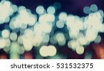 colorful  blurred  bokeh lights ... | Shutterstock . vector #531532375