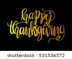 happy thanksgiving. hand drawn... | Shutterstock .eps vector #531536572