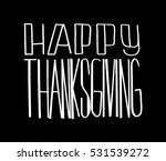 happy thanksgiving. hand drawn... | Shutterstock .eps vector #531539272