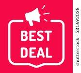 best deal. badge with megaphone ... | Shutterstock .eps vector #531692038