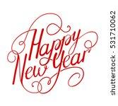 happy new year calligraphy... | Shutterstock .eps vector #531710062