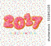 sweet new year 2017 from donuts.... | Shutterstock .eps vector #531841105
