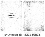 grunge overlay textures.vector... | Shutterstock .eps vector #531850816