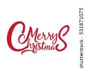 merry christmas vector text... | Shutterstock .eps vector #531871075