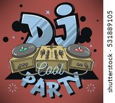 dj cool party design for event... | Shutterstock .eps vector #531889105