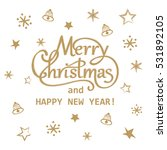 merry christmas and happy new... | Shutterstock .eps vector #531892105