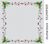 christmas frame with holly... | Shutterstock .eps vector #531909505