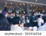 abstract blur restaurant...   Shutterstock . vector #531916516