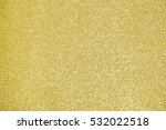 focused gold abstract texture... | Shutterstock . vector #532022518