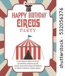 circus happy birthday card... | Shutterstock .eps vector #532056376