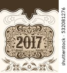 2017 western style holidays... | Shutterstock .eps vector #532081276