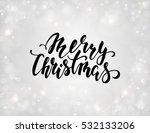 handdrawn lettering merry... | Shutterstock .eps vector #532133206
