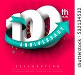 anniversary emblems 100... | Shutterstock .eps vector #532134532