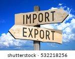 import  export   wooden signpost | Shutterstock . vector #532218256