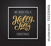 we wish you a holly jolly... | Shutterstock .eps vector #532320406