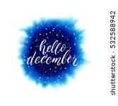 hello december lettering on... | Shutterstock .eps vector #532588942