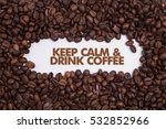 background made of coffee beans ... | Shutterstock . vector #532852966