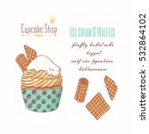 hand drawn cupcake with waffles ... | Shutterstock .eps vector #532864102