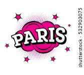paris. comic text in pop art... | Shutterstock . vector #532903075