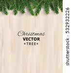 christmas tree branches on... | Shutterstock .eps vector #532932226