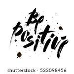 be positive. inspirational... | Shutterstock .eps vector #533098456