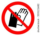 do not wear gloves  prohibition ... | Shutterstock .eps vector #533121682