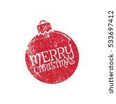 christmas bauble  vector... | Shutterstock .eps vector #533697412