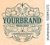 antique label  vintage frame... | Shutterstock .eps vector #533891272